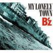 B'z / MY LONELY TOWN(初回限定盤/CD+DVD) [CD]