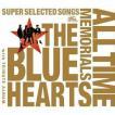 ザ・ブルーハーツ / THE BLUE HEARTS 30th ANNIVERSARY ALL TIME MEMORIALS 〜SUPER SELECTED SONGS〜(通常盤A/CD2枚組+トリビュート盤) [CD]