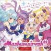 Mashumairesh!! / TVアニメ「SHOW BY ROCK!!ましゅまいれっしゅ!!」OP&ED主題歌::ヒロメネス/キミのラプソディー [CD]