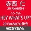 赤西仁 / HEY WHAT'S UP?(通常盤) [CD]
