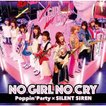 NO GIRL NO CRY(Blu-ray Disc付) / Poppin'Party×SILENT SIREN (CD)