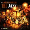 (ゲーム・ミュージック) MONSTER HUNTER THE JAZZ [CD]