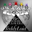 TeddyLoid / Re:MOMOIRO CLOVER Z [CD]