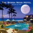 ザ・ボサノヴァ・ホテル/ムーン・アイランド(CD)