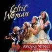 ケルティック・ウーマン / アウェイクニング〜めざめの瞬間(とき)(CD+DVD) [CD]