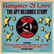 VARIOUS ヴァリアス/GANGSTER OF LOVE : APT RECORDS STORY 1958-1962 輸入盤 CD