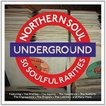 VARIOUS ヴァリアス/NORTHERN SOUL UNDERGROUND 輸入盤 CD