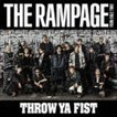 THE RAMPAGE from EXILE TRIBE / THROW YA FIST(CD+DVD) [CD]