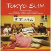 東京スリム / LIVE!