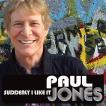 ポール・ジョーンズ Paul Jones /サドゥンリー・アイ・ライク・イット