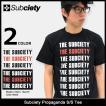 サブサエティ Subciety Tシャツ 半袖 メンズ プロパガンダ(subciety Propaganda S/S Tee カットソー トップス)