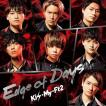[枚数限定][限定盤]Edge of Days(初回盤A)/Kis-My-Ft2...