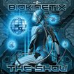 Biokinetix / The Show [Geomagnetic] (Dark Full On)