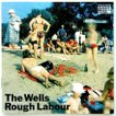【中古】THE WELLS ザ・ウェルズ / ROUGH LABOUR 〔CD〕