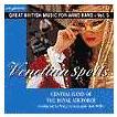 ベネチアン・スペルズ:イギリス吹奏楽作品集 第5集 | イギリス空軍セントラルバンド  ( 吹奏楽 | CD )
