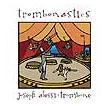 Trombonastics | Joseph Alessi (Trombone)  ( CD )