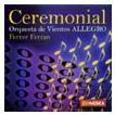 セレモニアル:フェレール・フェラン作品集 | オルケスタ・デ・ビエントス 「アレグロ」  ( 吹奏楽 | CD )