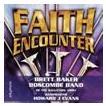 Faith Encounter   Brett Baker (Trombone), Boscombe Band of The Salvation Army  ( CD )