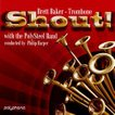 Shout!   Brett Baker (trombone), The PolySteel Band  ( CD )