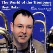 トロンボーンの世界 Vol. 2   ブレット・ベイカー(トロンボーン)、フェネラ・ハワース=スミス(ピアノ)  ( CD )