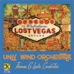 ロスト・ヴェガス! | ネバダ大学ラスベガス校(UNLV)ウインド・オーケストラ  ( 吹奏楽 | CD )