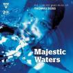 マジェスティック・ウォーターズ:トーマス・ドス作品集 vol. 8 (2枚組)  ( 吹奏楽 | CD )