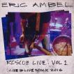 エリックアンベル Eric Ambel - Roscoe Live Vol 1: Live at Livestock 2016 (CD)