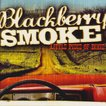 ブラックベリースモーク Blackberry Smoke - Little Piece of Dixie (CD)