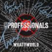 プロフェッショナルズ The Professionals - What in the World: Exclusive Autographed Edition (CD)