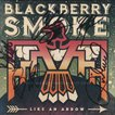 ブラックベリースモーク Blackberry Smoke - Like an Arrow: Exclusive Autographed Edition (CD)