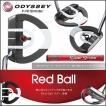 2018 オデッセイ レッドボール ODYSSEY Red Ball パター 「日本正規品」