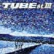TUBE / チューベストIII [CD]