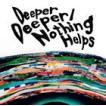 ONE OK ROCK/Deeper Deeper/Nothing Helps(CD)