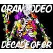 GRANRODEO / GRANRODEO/DECADE OF GR(2CD+DVD) [CD]