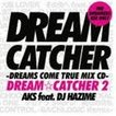 AKS feat.DJ HAZIME / DREAM CATCHER 2 -DREAMS COME TRUE MIX CD- [CD]