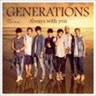 GENERATIONS from EXILE TRIBE/Always with you(CD+DVD)(CD)