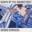 浜田省吾 / DOWN BY THE MAINSTREET [CD]