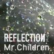 Mr.Children / REFLECTION{Drip}(通常盤) [CD]