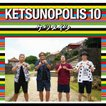 KETSUNOPOLIS 10(Blu-ray Disc付) / ケツメイシ (CD)