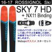 ロシニョール 2017 スキー SKY 7 HD スカイセブン + NX11 ビンディング 付 スキーセット 16-17 パウダースキー フリースタイルスキー 板 rossignol ski