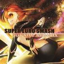 SUPER EURO SMASH Vol.6 / 秋葉工房 発売日2014-12-26 AKBH