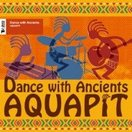 Aquapit / Dance With Ancients 国内盤 〔CD〕