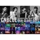 CNBLUE シーエヌブルー / 5th ANNIVERSARY ARENA TOUR 2016 -Our Glory Days- @NIPPONGAISHI HALL (DVD)  〔DVD〕