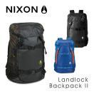予約 ニクソン NIXON バッグ バックパック リュックサック C1953 ランドロック2 Landlock Backpack II ご注文後3日前後発送予定