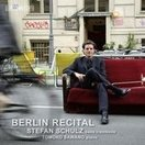 シュテファン・シュルツ Berlin Recital - Stefan Schulz CD