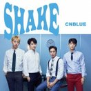 CNBLUE SHAKE (A) [CD+DVD]<初回限定盤> 12cmCD Single 特典あり