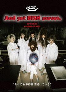 【DVD】 BiSH/And yet BiSH moves.