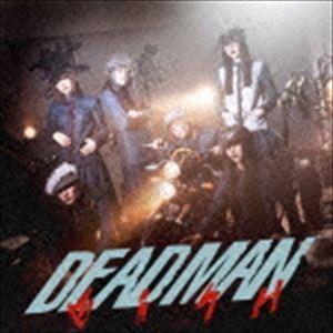 DEADMAN(Music Video盤/CD+DVD)
