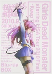 Girls Dead Monster starring LiSA Tour 2010 Final-Keep The Angel Beats!- ~Shibuya AX~