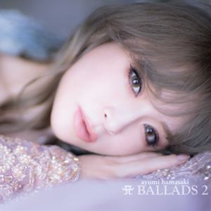浜崎あゆみ/A BALLADS 2